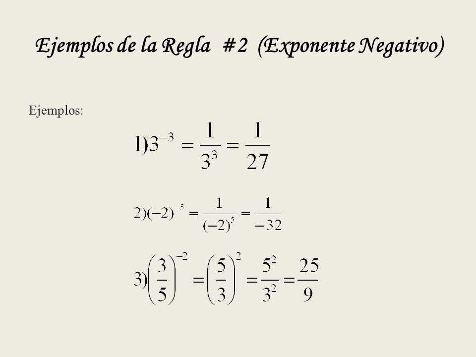 Ejemplos de la Regla #2 (Exponente Negativo)