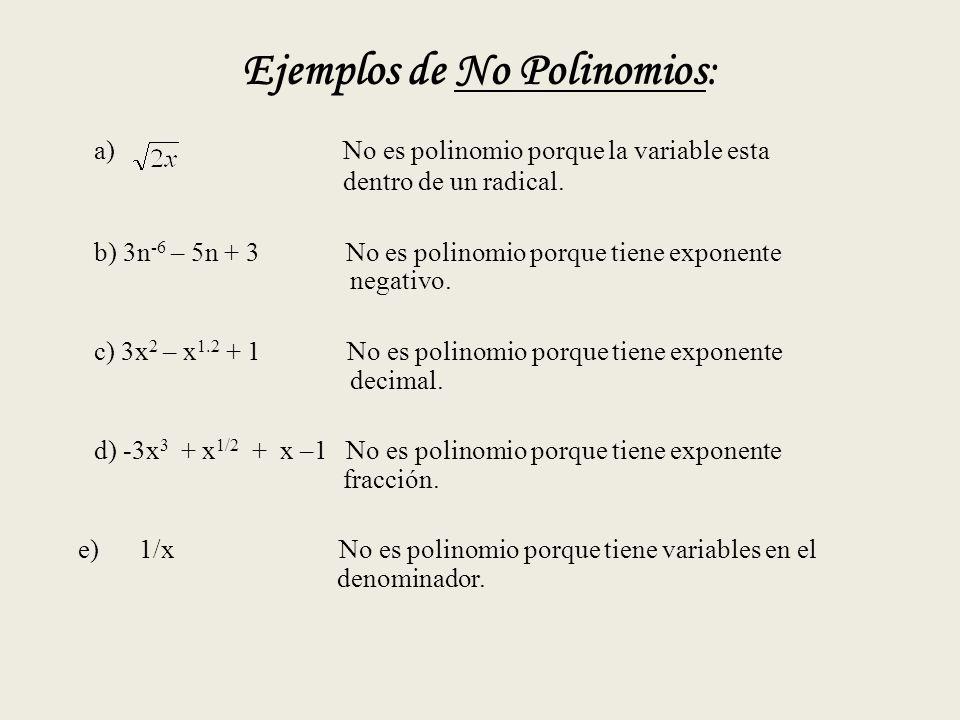 Ejemplos de No Polinomios: