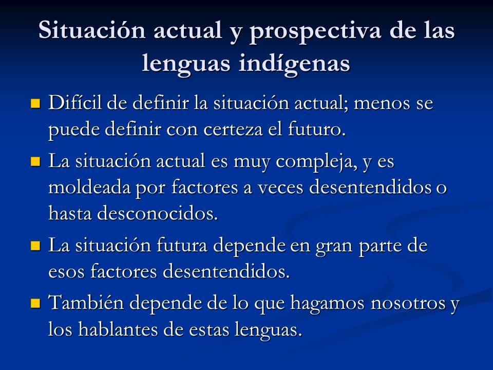 Situación actual y prospectiva de las lenguas indígenas