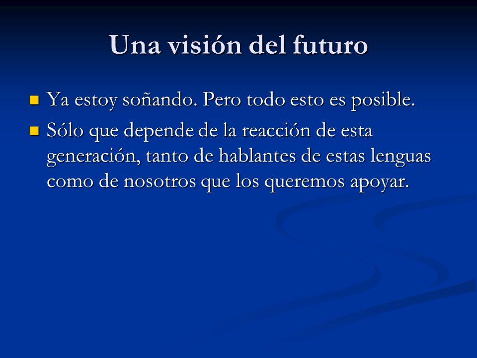 Una visión del futuro Ya estoy soñando. Pero todo esto es posible.