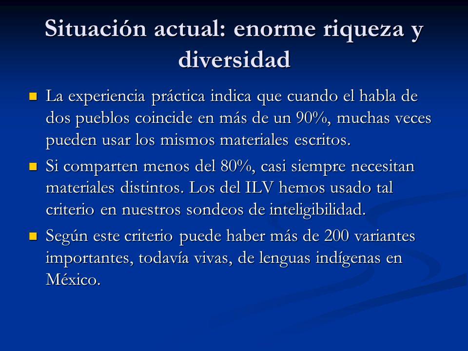 Situación actual: enorme riqueza y diversidad