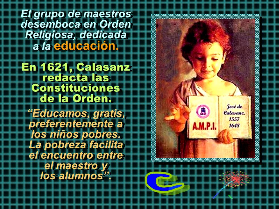 En 1621, Calasanz redacta las Constituciones de la Orden.