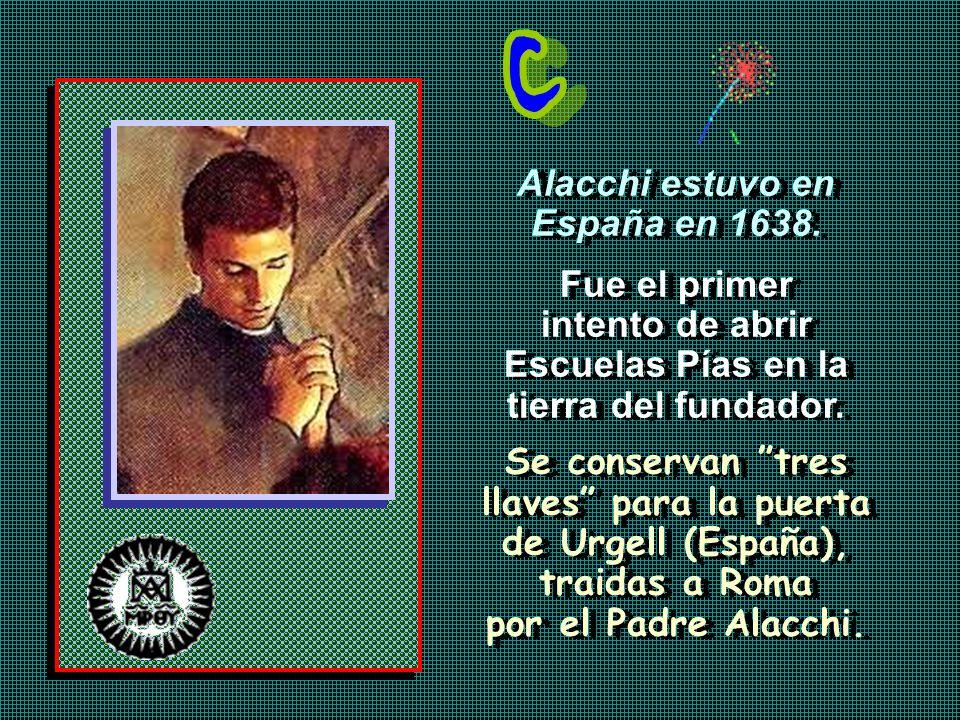 Alacchi estuvo en España en 1638. Fue el primer intento de abrir