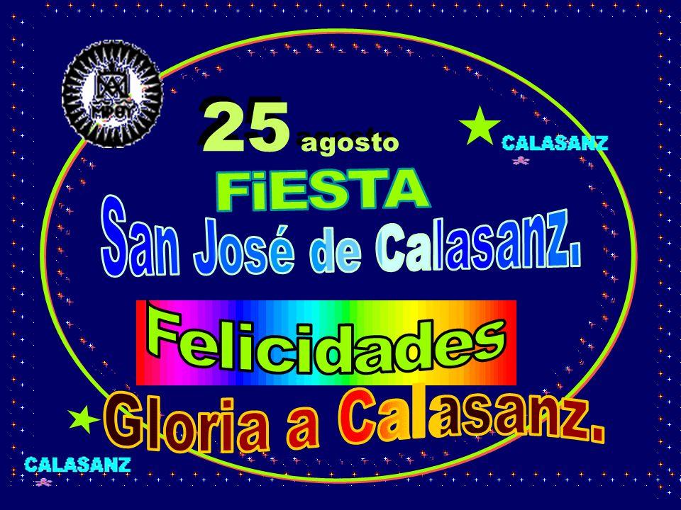 25 agosto FiESTA San José de Calasanz. Felicidades Gloria a Calasanz.