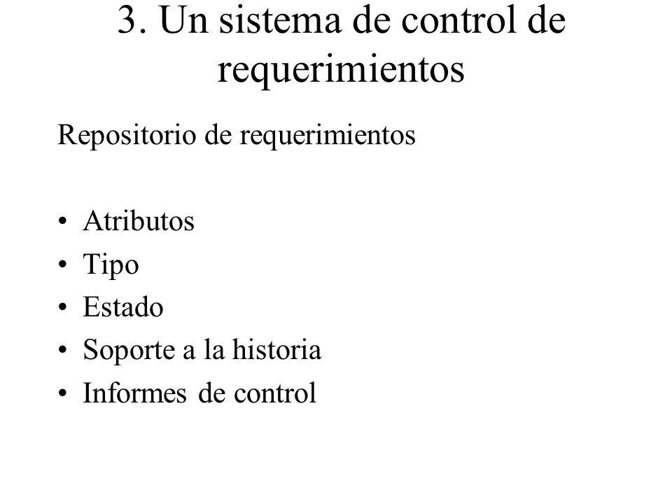 3. Un sistema de control de requerimientos