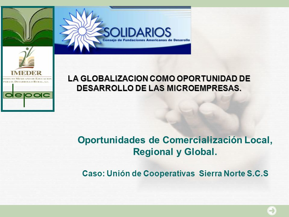 Oportunidades de Comercialización Local, Regional y Global.