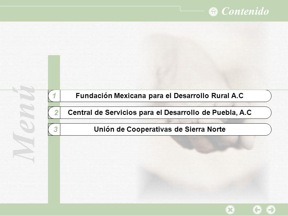 Contenido Fundación Mexicana para el Desarrollo Rural A.C. 1. Menú. Menú. Central de Servicios para el Desarrollo de Puebla, A.C.