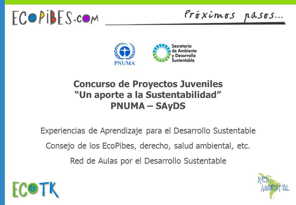 Concurso de Proyectos Juveniles Un aporte a la Sustentabilidad PNUMA – SAyDS