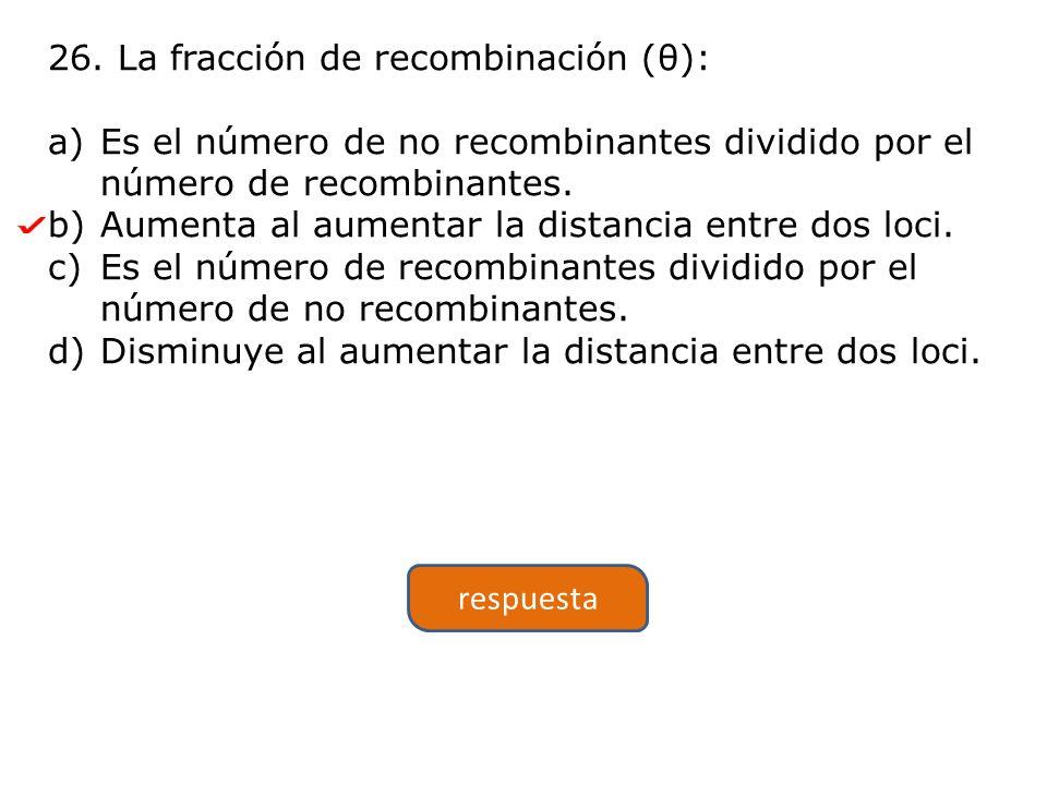 26. La fracción de recombinación (θ):