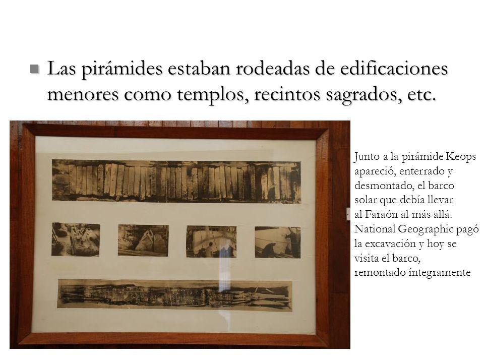Las pirámides estaban rodeadas de edificaciones menores como templos, recintos sagrados, etc.