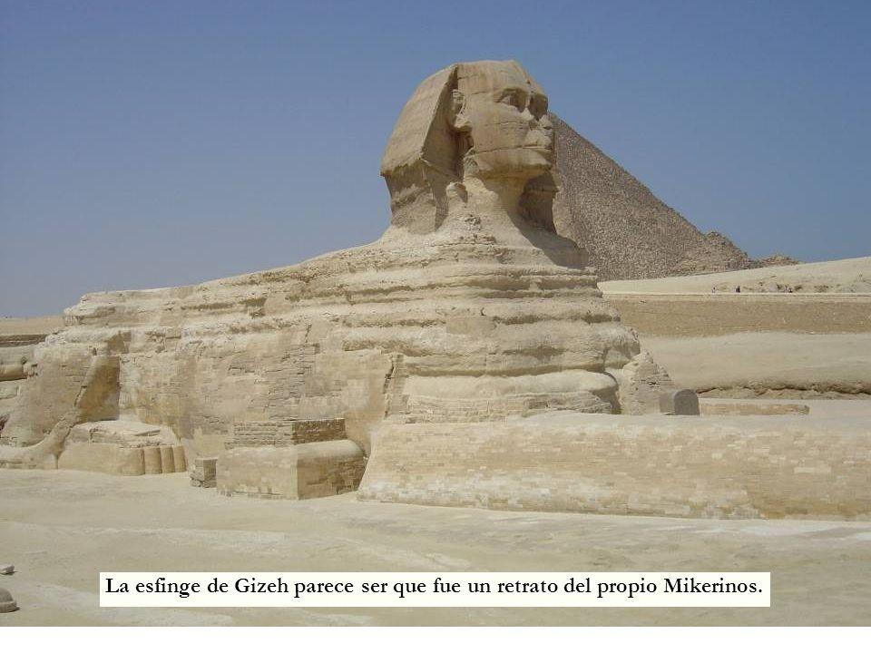 La esfinge de Gizeh parece ser que fue un retrato del propio Mikerinos.