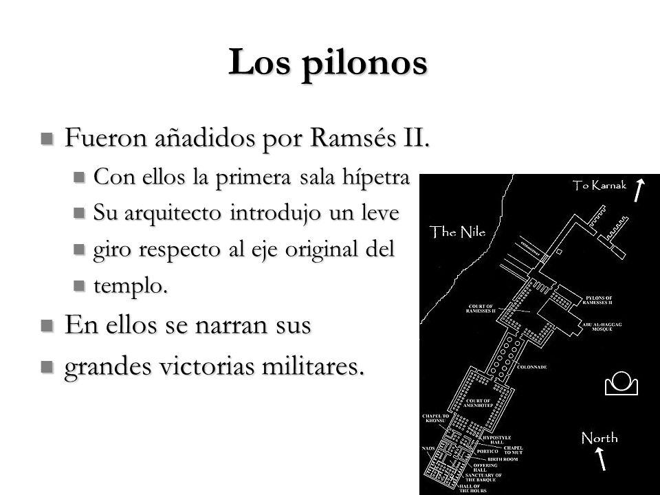 Los pilonos Fueron añadidos por Ramsés II. En ellos se narran sus