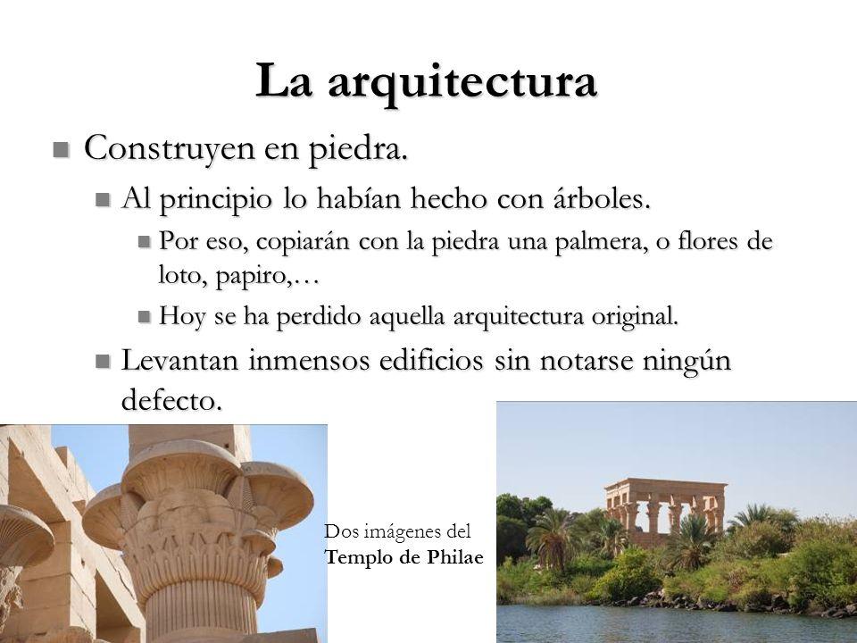 La arquitectura Construyen en piedra.