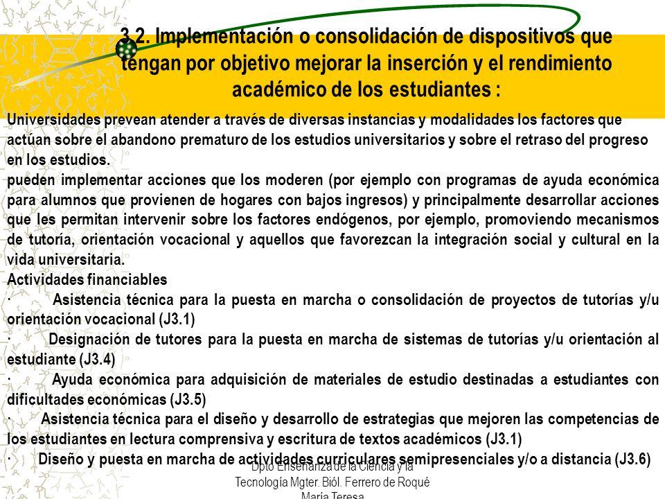 3.2. Implementación o consolidación de dispositivos que tengan por objetivo mejorar la inserción y el rendimiento académico de los estudiantes :