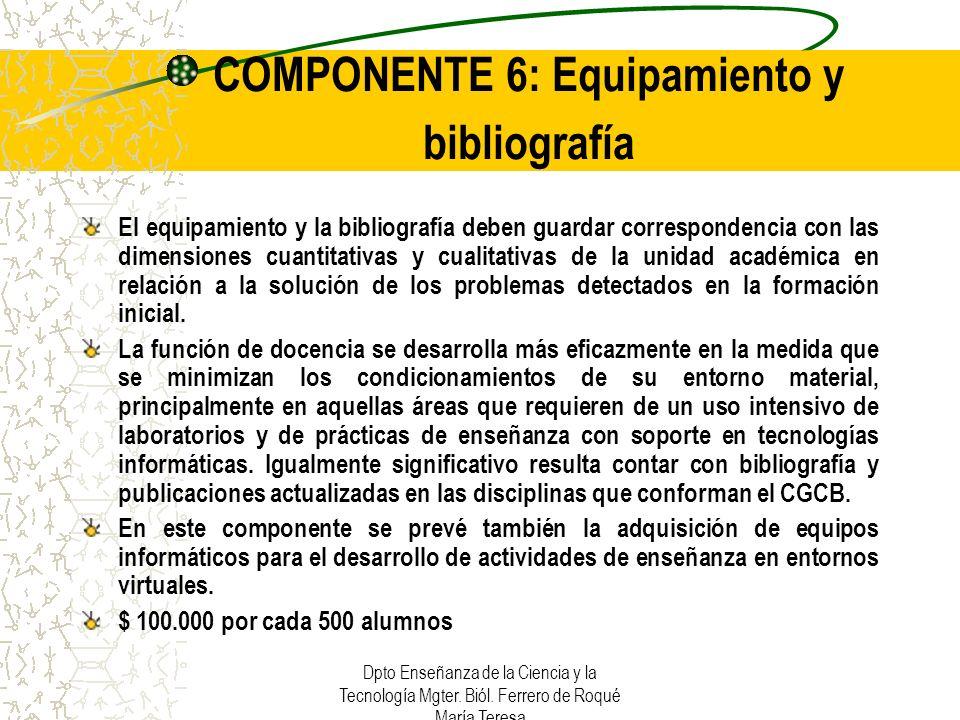 COMPONENTE 6: Equipamiento y bibliografía