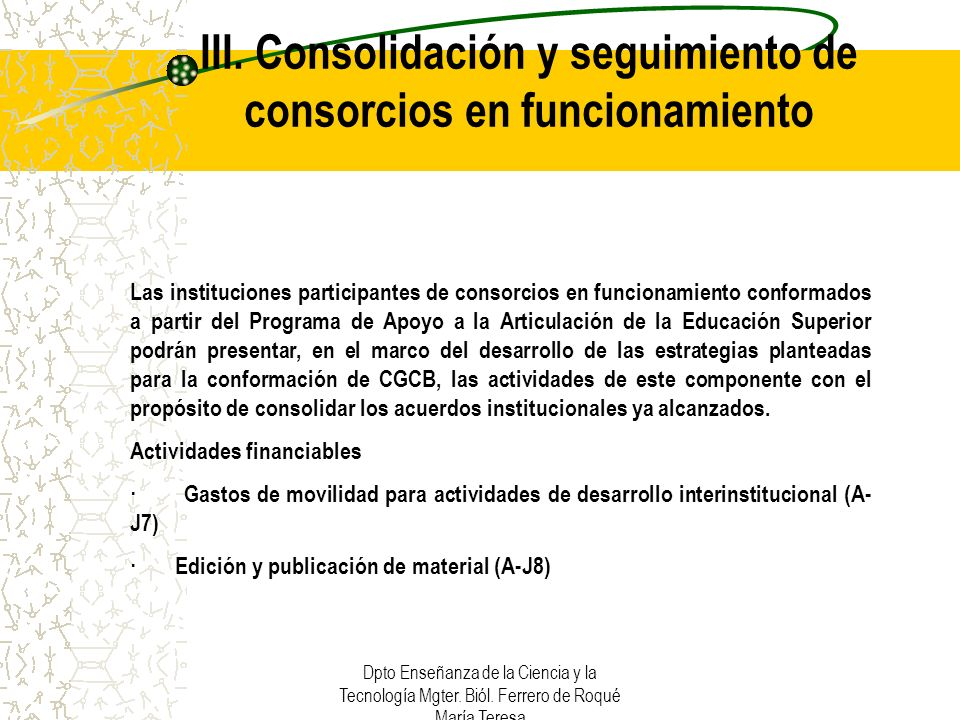 III. Consolidación y seguimiento de consorcios en funcionamiento
