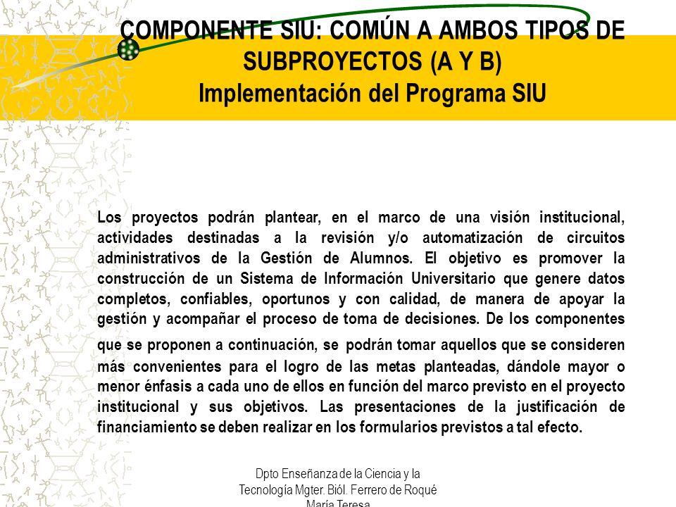 COMPONENTE SIU: COMÚN A AMBOS TIPOS DE SUBPROYECTOS (A Y B) Implementación del Programa SIU
