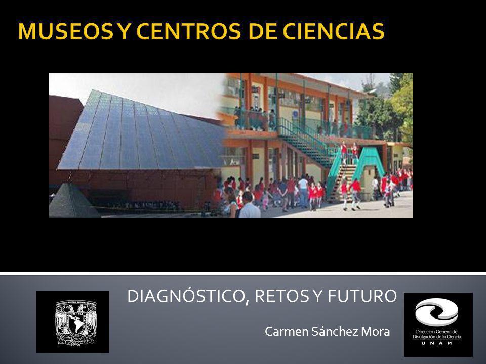 MUSEOS Y CENTROS DE CIENCIAS