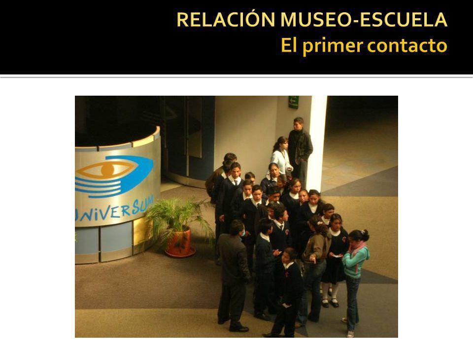 RELACIÓN MUSEO-ESCUELA El primer contacto