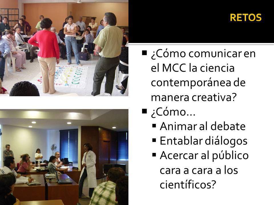 ¿Cómo comunicar en el MCC la ciencia contemporánea de manera creativa