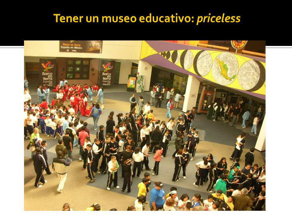 Tener un museo educativo: priceless