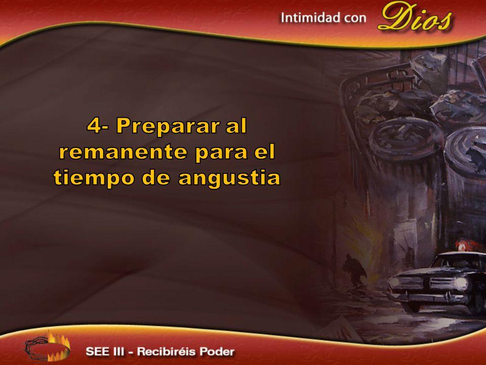 4- Preparar al remanente para el tiempo de angustia