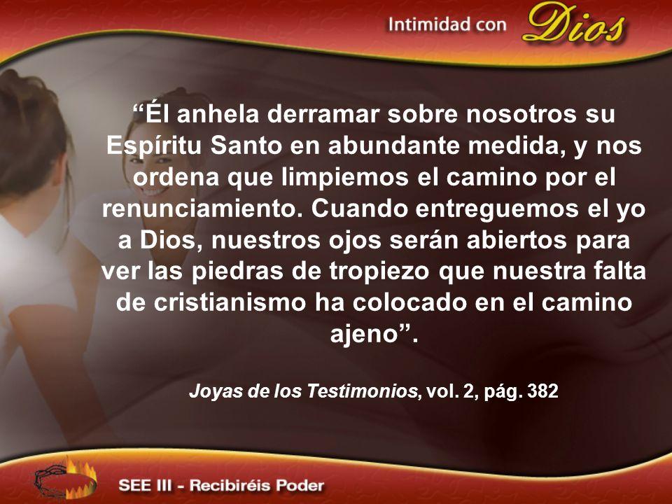 Él anhela derramar sobre nosotros su Espíritu Santo en abundante medida, y nos ordena que limpiemos el camino por el renunciamiento.