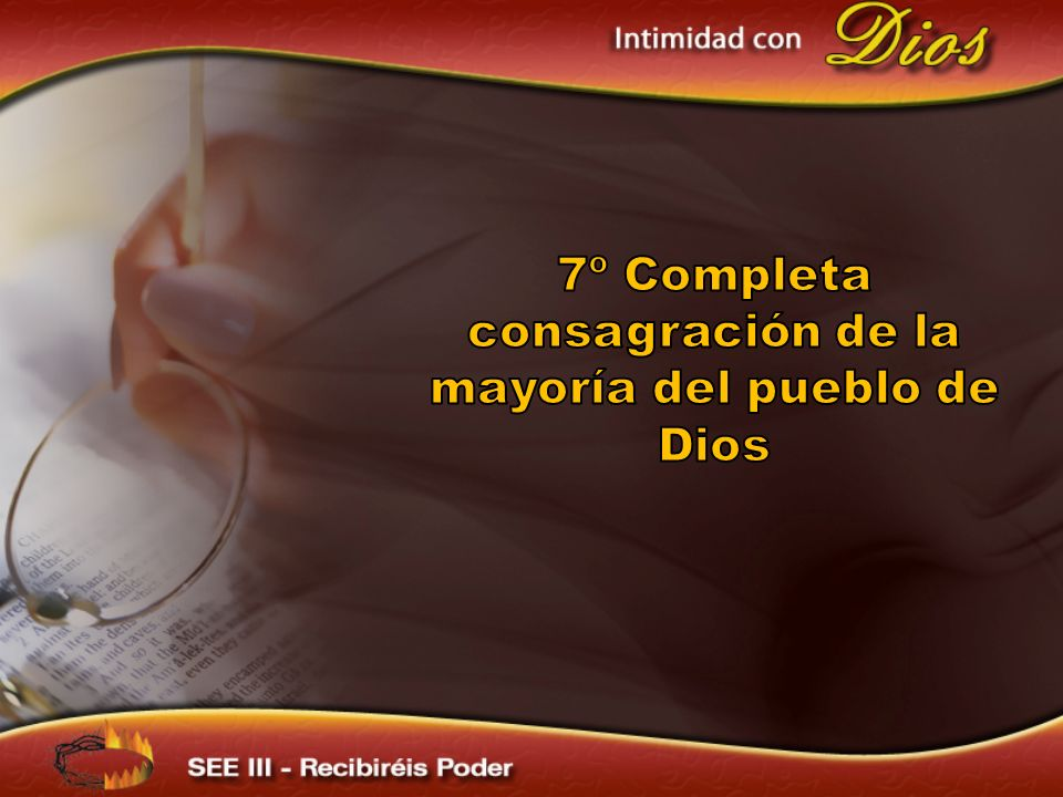 7º Completa consagración de la mayoría del pueblo de Dios