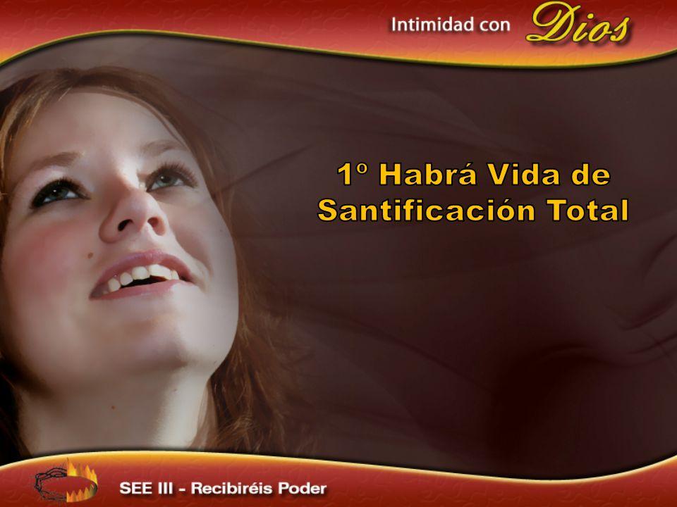 1º Habrá Vida de Santificación Total