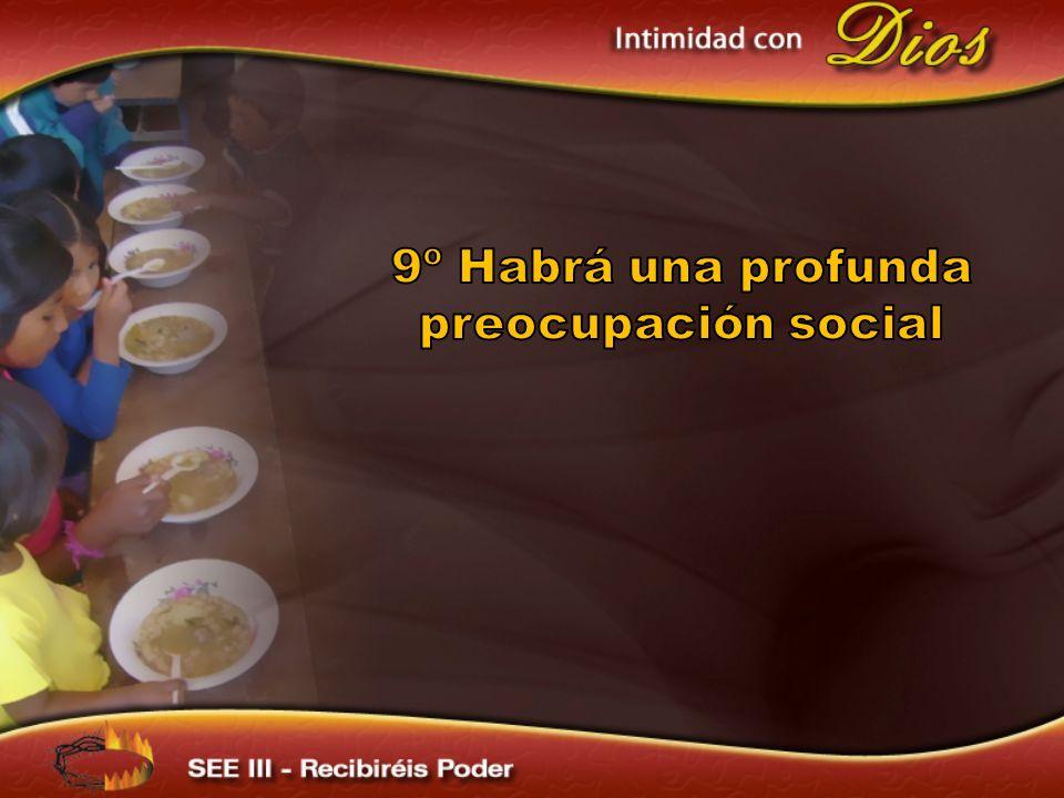 9º Habrá una profunda preocupación social
