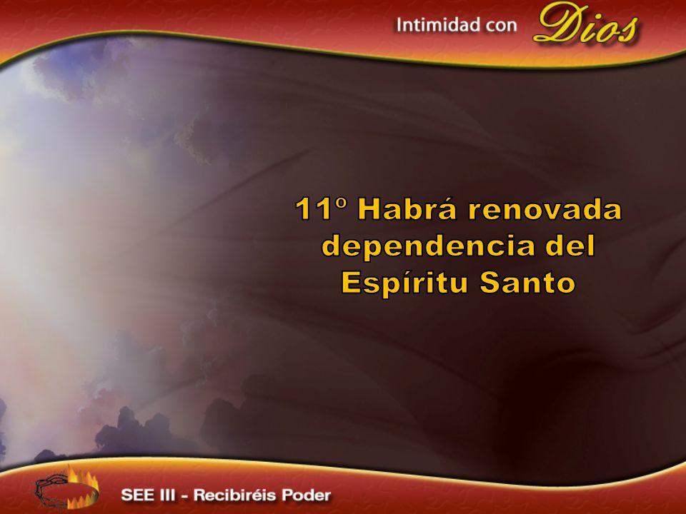 11º Habrá renovada dependencia del Espíritu Santo