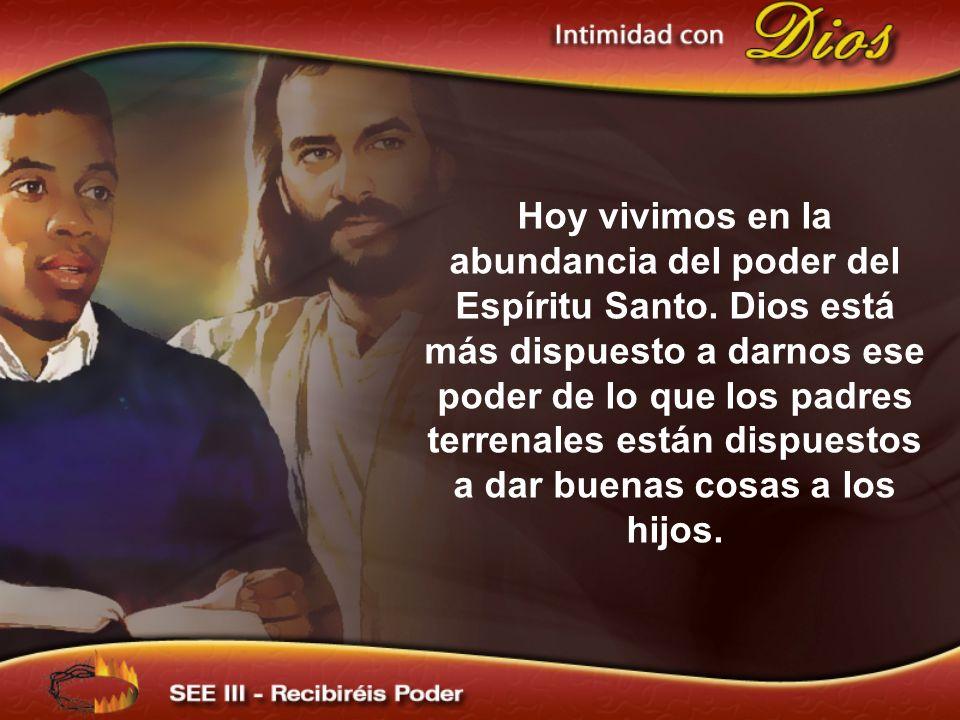 Hoy vivimos en la abundancia del poder del Espíritu Santo