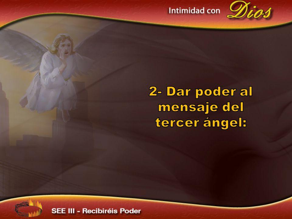 2- Dar poder al mensaje del tercer ángel: