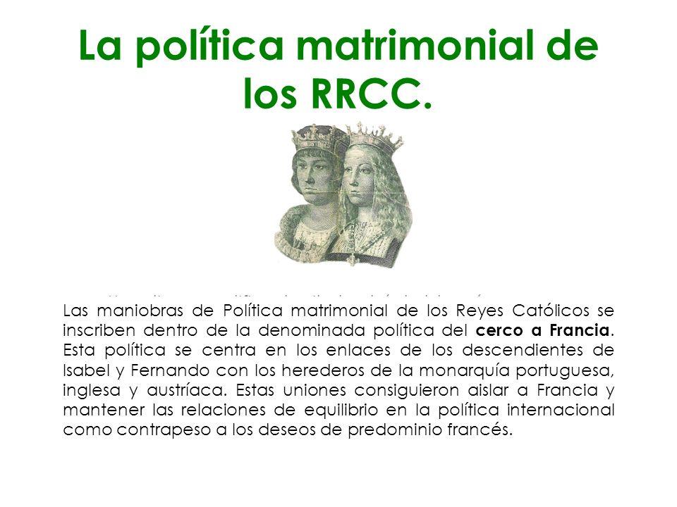 La política matrimonial de los RRCC.