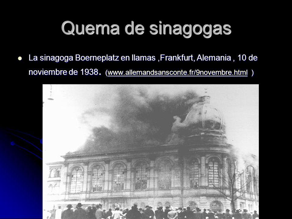 Quema de sinagogas La sinagoga Boerneplatz en llamas ,Frankfurt, Alemania , 10 de noviembre de 1938.