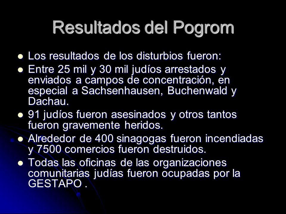 Resultados del Pogrom Los resultados de los disturbios fueron: