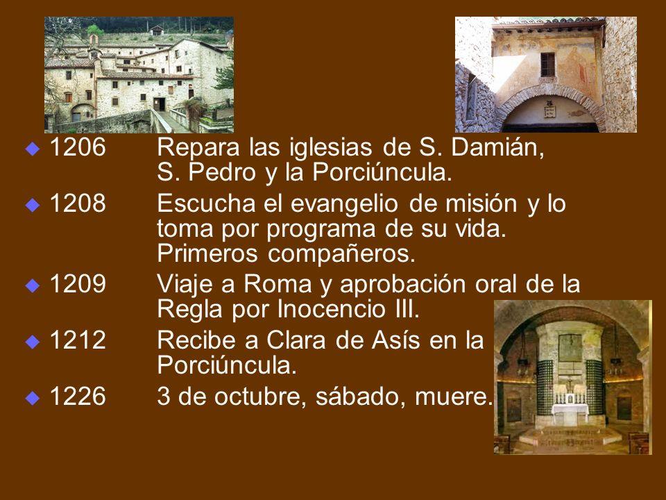 1206 Repara las iglesias de S. Damián, S. Pedro y la Porciúncula.