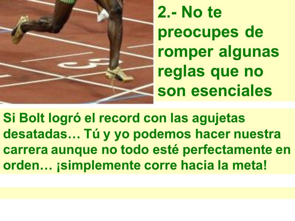 2.- No te preocupes de romper algunas reglas que no son esenciales