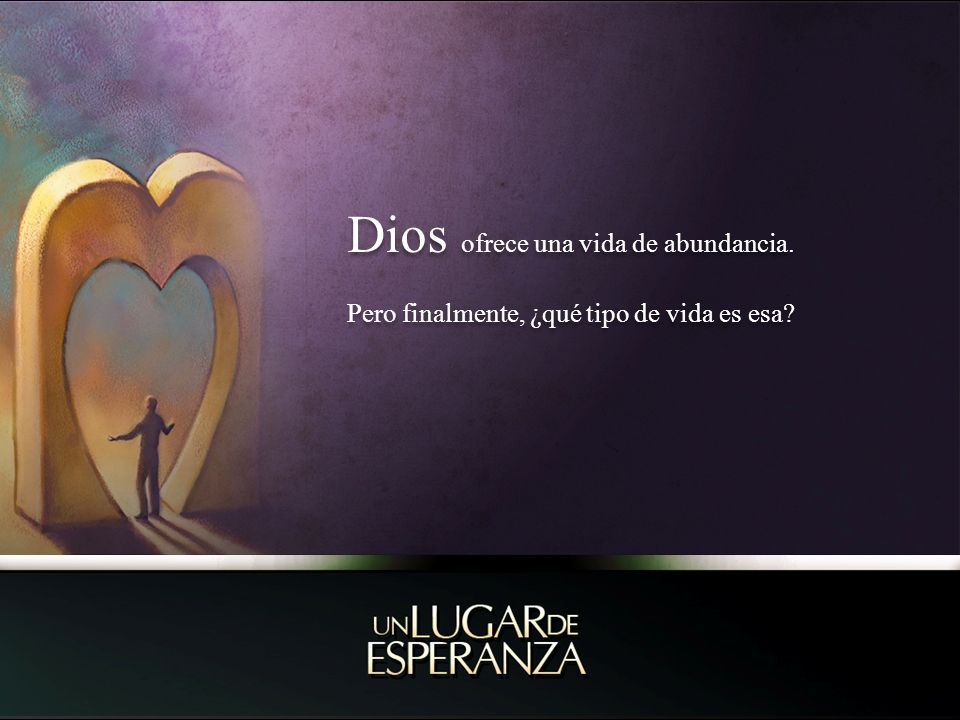 Dios ofrece una vida de abundancia.