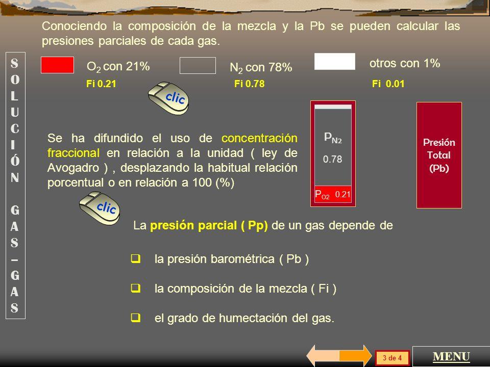 Conociendo la composición de la mezcla y la Pb se pueden calcular las presiones parciales de cada gas.