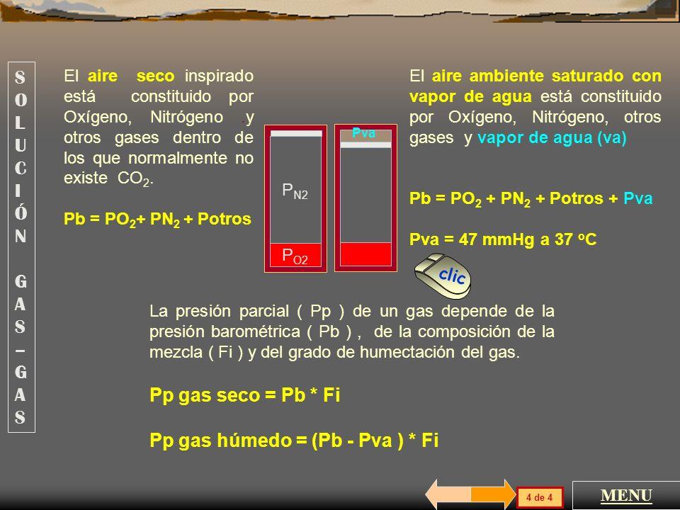 Pp gas húmedo = (Pb - Pva ) * Fi