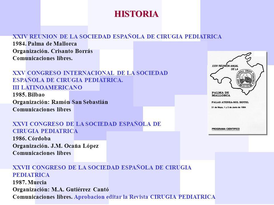 HISTORIA XXIV REUNION DE LA SOCIEDAD ESPAÑOLA DE CIRUGIA PEDIATRICA