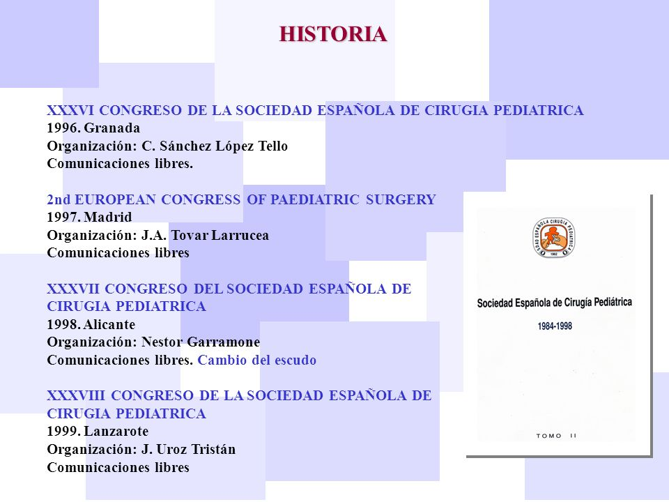 HISTORIA XXXVI CONGRESO DE LA SOCIEDAD ESPAÑOLA DE CIRUGIA PEDIATRICA