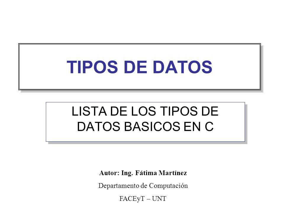 LISTA DE LOS TIPOS DE DATOS BASICOS EN C