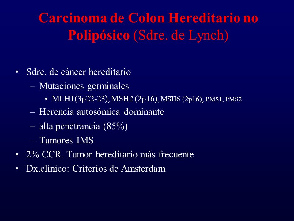 Carcinoma de Colon Hereditario no Polipósico (Sdre. de Lynch)