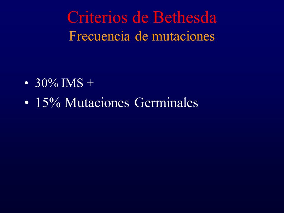 Criterios de Bethesda Frecuencia de mutaciones