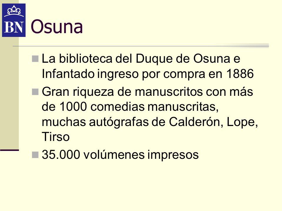 Osuna La biblioteca del Duque de Osuna e Infantado ingreso por compra en 1886.