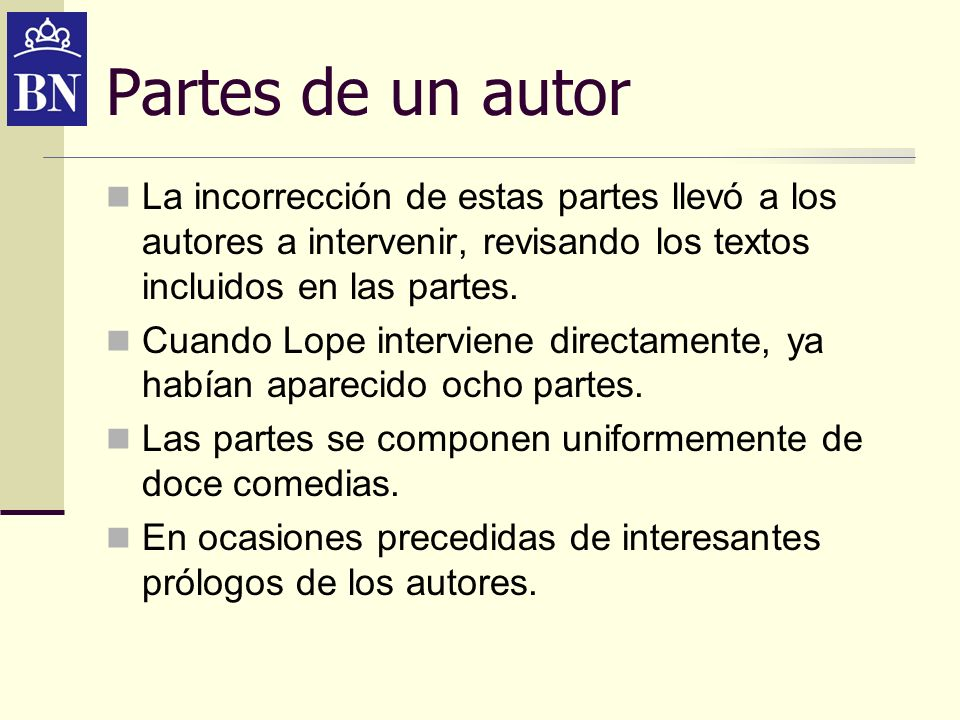 Partes de un autorLa incorrección de estas partes llevó a los autores a intervenir, revisando los textos incluidos en las partes.