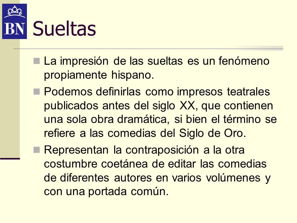 SueltasLa impresión de las sueltas es un fenómeno propiamente hispano.