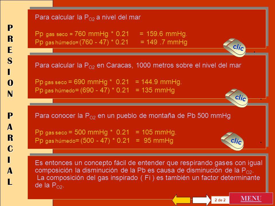 P R E S I O N . P A R C I A L . . Para calcular la PO2 a nivel del mar